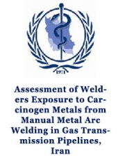 Assessment of Welders Exposure to Carcinogen Metals from Manual Metal Arc Welding in Gas Transmission Pipelines, Iran