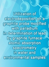 Utilization of electrodeposition on a graphite probe modified with palladium in determination of lead by graphite furnace atomic absorption spectrometry in water and environmental samples